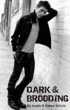 Dark & Brooding by AustinASchulz