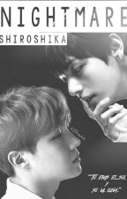 『Nightmare』• VHope by Shiroshika