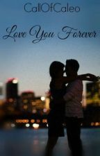 Love You Forever by LongTimeLoser