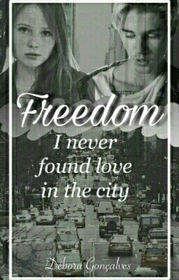 Freedom || Fanfic Justin Bieber - segunda temporada Destiny