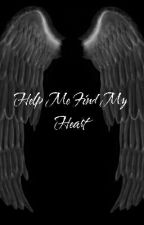Help Me Find My Heart  by L_Belle02