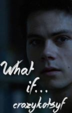 What if... [Teen wolf] by crazykotsyf