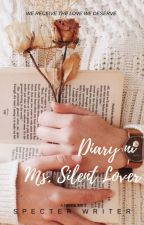 Diary ni Ms. Silent Lover [Completed] by jhingwat