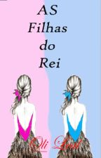 As Filhas do Rei  by OliLeal