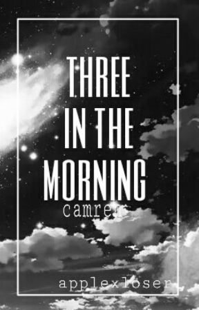 three in the morning || camren.  by prettybabybunny