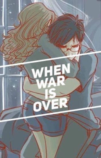 When war is over                                                     Harmione   
