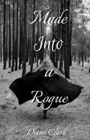 Made into a Rogue