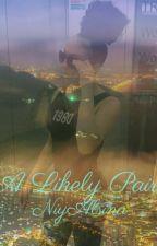 A Likely Pair |Book 2| by NiyAlsina