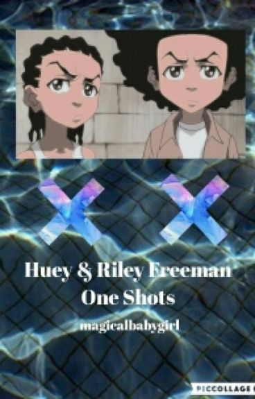 Huey Freeman & Riley Freeman One Shots