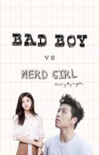 NERD GIRL vs BAD BOY [REVISI] by hye14_