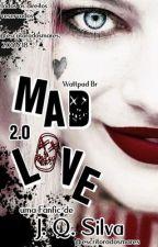 Mad Love 2.0 by escritoradosmares