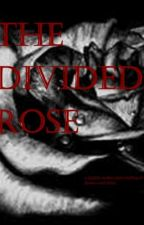 The Divided Rose by idanceforlarry