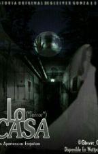 La Casa (Terror)  by Gleiver_G