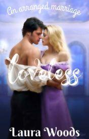 Loveless [COMPLETED] by uninterestedlaura