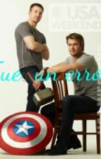 Fue Un Error (Steve Rogers/Thor Odison) TERMINADA  by Erica__222