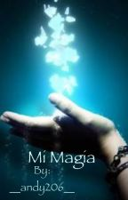 Mi magia  by __andy206__