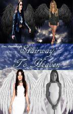 Stairway To Heaven// Camren & Norminah FanFic |PAUSADA| by danielaigh