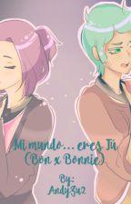 Mi mundo... eres Tú (Bon x Bonnie) #FNAFHS by AndyZu2
