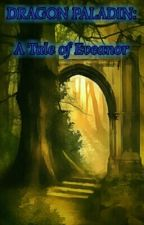 Dragon Paladin: A Tale of Eveanor by Indigo_Steel