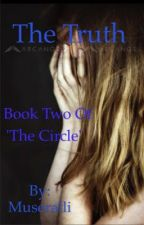 The Truth (Book two of 'The Circle') by Allison_The_Otaku