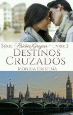 Paixões Gregas - Destinos Cruzados (Degustação) by MnicaCristina140