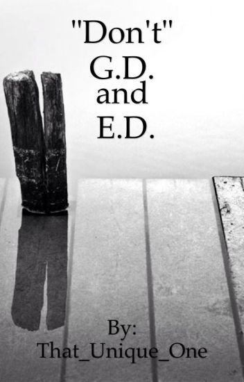 Don't G.D. and E.D.