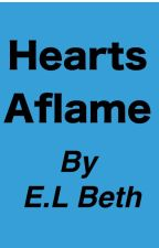 Hearts Aflame by ELBeth76