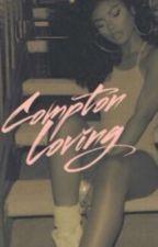 Compton Loving by ZaaayZaaay