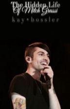 The Hidden Life Of Mitch Grassi by Noodlez16