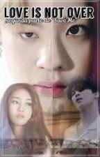 Love is not over (Segunda parte de save me) Jimin BTS by suzyminfeijia