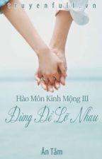 Hào môn kinh mộng 3: Đừng để lỡ nhau by ThuyTrang1005