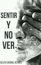 Sentir y No Ver by BelenCoronelBlanes