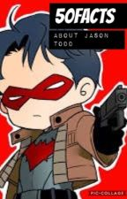 50 Facts About Jason Todd by _ninja_Kris_