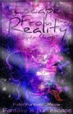 (On Hiatus) Escape From Reality: Cover Shop  by FallerFurever_Meow