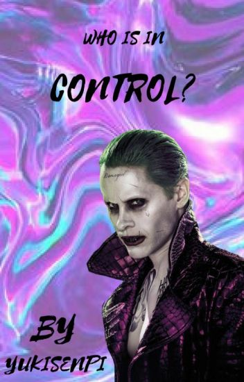 Who Is In Control? (Joker x Reader)