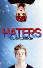 Haters • lashton AU by lashtontrxsh