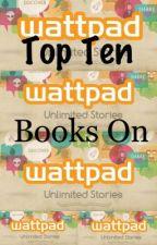 Best Books On Wattpad!! by LivyBob