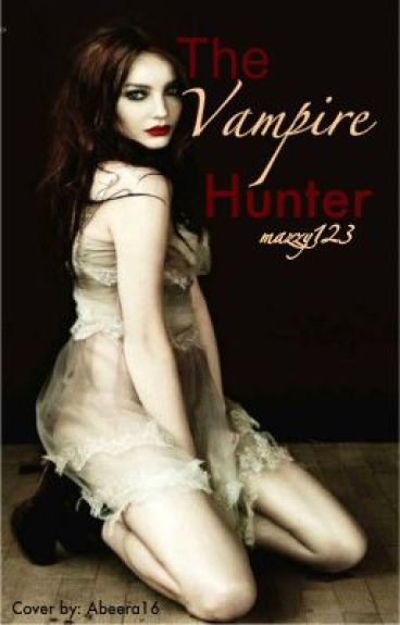 The Vampire Hunter by mazzy123