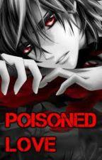 Poisoned Love by Nerdygirl6474