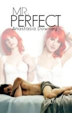 Mr. Perfect ( A Tony Stark Fanfic On Hold) by AnastasiaDowney