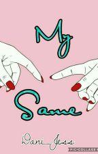 My Same <> [y.m] by Dani_Jess