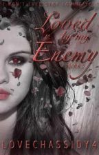 Loved By My Enemy(Slowly Updating) by lovechassidy4