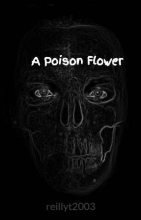 A Poison Flower by reillyt2003