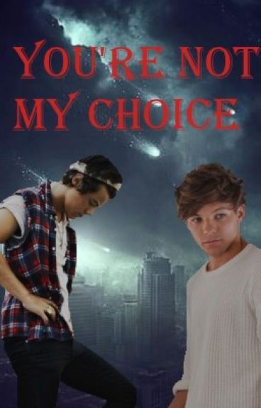 You're not my Choice //Larry//