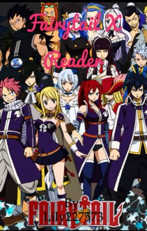Fairy Tail x Reader by Lily227573