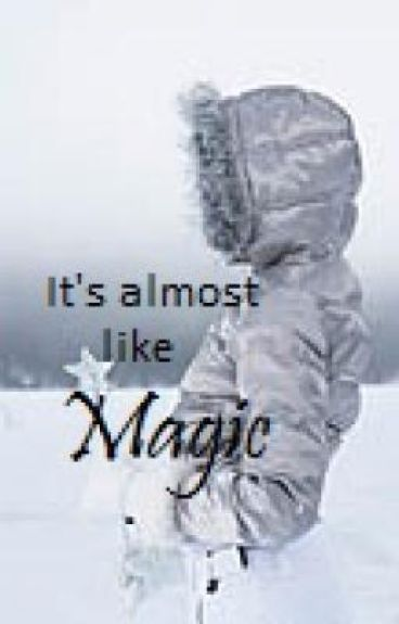 Its Almost like Magic