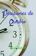 Decisiones de Cambio by JacoWyatt