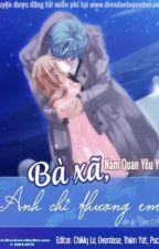 [RE-UP] Bà Xã Anh Chỉ Thương Em (Chương 1 - 216) by Byun0910