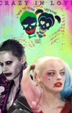 So Crazy In Love: Harley Quinn And Joker Fanfiction by alinna_