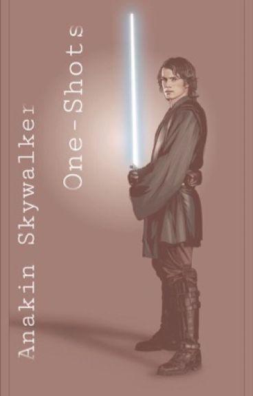Anakin Skywalker »» One-Shots
